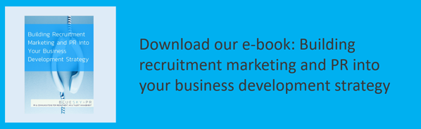 Building recruitment marketing and PR into your business development strategy