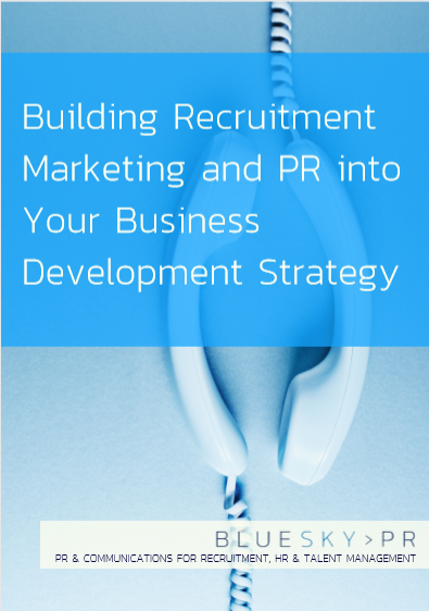 Building-Recruitment-Marketing-and-PR-into-your-Business-Development-Strategy
