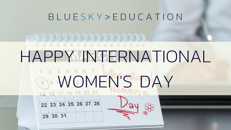 International Women's Day 2021 – What does it mean to BlueSky Education?