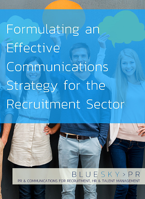 Formulating a effective communications strategy for the recruitment sector