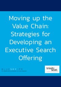 Moving up the value chain: Strategies for developing an executive search offering