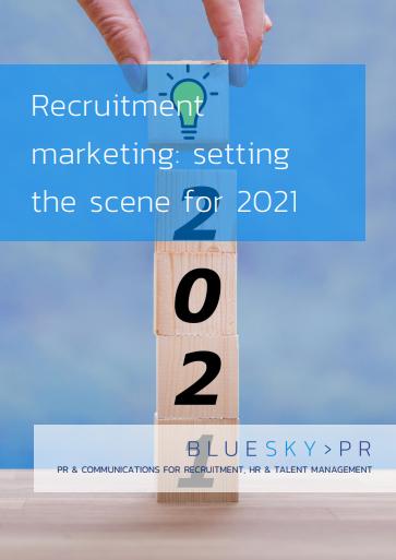Recruitment marketing: setting the scene for 2021